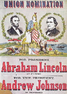 Electoral campaign poster for the Union nomination with Abraham Lincoln running for President and An